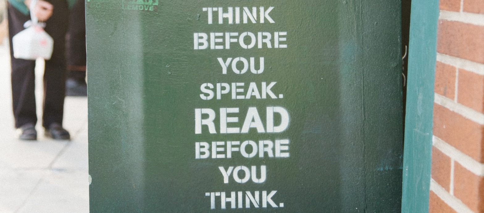 Quote: Think before you speak, read before you think